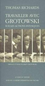 Travailler avec Grotowski sur les actions physiques - Couverture - Format classique