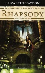 La symphonie des siècles t.1 ; rhapsody, deuxième partie - Couverture - Format classique