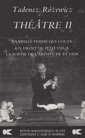Théâtre II ; la vielle femme qui couve ; un drôle de petit vieux ; la sortie de l'artiste de la faim - Intérieur - Format classique