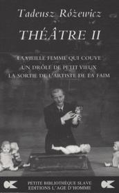 Théâtre II ; la vielle femme qui couve ; un drôle de petit vieux ; la sortie de l'artiste de la faim - Couverture - Format classique