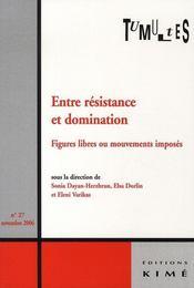 Entre résistance et domination ; figures libres ou mouvements imposés - Intérieur - Format classique