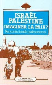 Israel Palestine ; Imaginer La Paix ? - Intérieur - Format classique