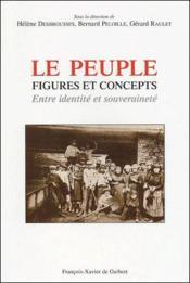 Le peuple ; figure et concept ; entre identité et souveraineté - Couverture - Format classique