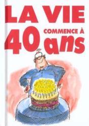 Vie Commence A 40 Ans - Couverture - Format classique