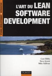 Vente livre :  L'art du Lean software development  - Hibbs+Jewett+Sulliva