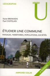 Étudier la commune (2e édition)  - Xavier Browaeys - Paul Chatelain