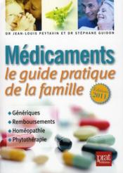 Médicaments ; le guide pratique de la famille (édition 2011)  - Jean-Louis Peytavin - Stephane Guidon