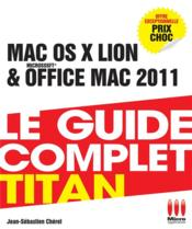 Vente livre :  Guide complet Mac Os X Lion & Office Mac 2011  - Jean-Sebastien Cherel