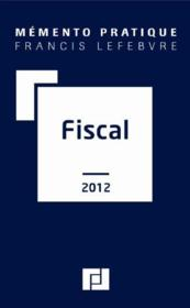 Vente  Memento Pratique ; Fiscal (Edition 2012)  - Collectif