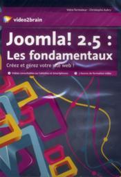 Joomla ! 2.5 ; les fondamentaux - Couverture - Format classique