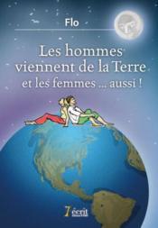 Les Hommes Viennent De La Terre Et Les Femmes... Aussi! - Couverture - Format classique