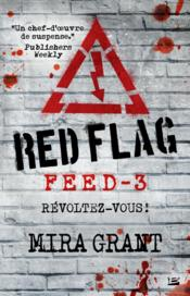 Feed t.3 ; red flag  - Mira Grant