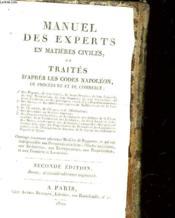 Manuel Des Experts En Matiere Civiles, Ou Traites D'Apres Les Codes Napoleon De Procedure Et De Commerce - Couverture - Format classique
