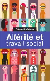 Alterité et travail social - Couverture - Format classique