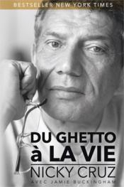 Vente livre :  Du ghetto à la vie  - Nicky Cruz - Jamie Buckingham