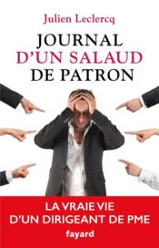 Journal d'un salaud de patron  - Julien Leclercq