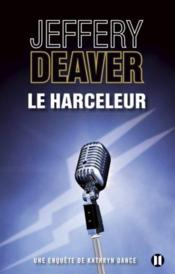 Le harceleur  - Jeffery Deaver