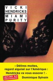 Vente livre :  Miami Purity  - Hendricks Vicki/Main - Vicki Hendricks