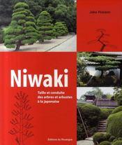 Niwaki ; taille et conduite des arbres et arbustes à la japonaise - Intérieur - Format classique