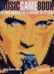 Music game book ; histoire mondiale de la musique du XX siècle - Intérieur - Format classique
