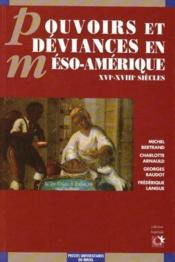 Pouvoirs et déviances en méso-amérique ; XVIe-XVIIIe siécles - Couverture - Format classique