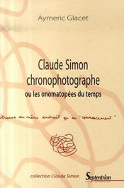 Claude simon chronophotographe ou les onomatopées du temps - Intérieur - Format classique