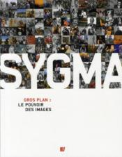 Sygma ; gros plan : le pouvoir des images  - Stephanie Bisping