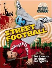 Vente livre :  Street football  - P Masson - S Eason