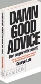 Vente livre :  Damn good advice (for people with talent!)  - George Lois