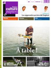 Vente livre :  France Culture Papiers N.4 ; A Table !  - Collectif