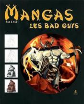 Les manga bad guys ; dessiner pas à pas - Couverture - Format classique