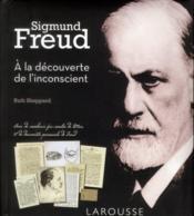 Sigmund Freud, à la découverte de l'inconscient - Couverture - Format classique