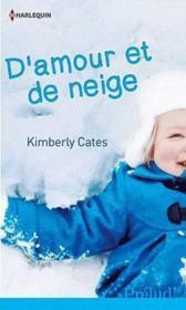 D'amour et de neige – Kimberly Cates – ACHETER OCCASION – decembre 2012
