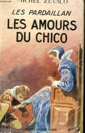 Les Pardaillan : Les Amours Du Chico. - Couverture - Format classique