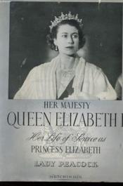 Her Majesty Queen Elisabeth Ii - Her Life Of Service As Princess Elizabeth - Couverture - Format classique