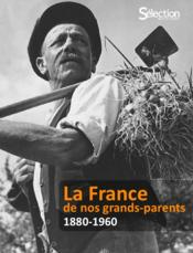 Vente livre :  La France de nos grands-parents ; 1880-1960  - Collectif