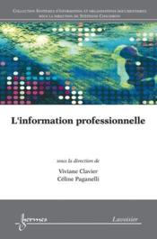 Vente  L'Information Professionnelle (Collection Systemes D'Information Et Organisations Documentaires)  - Clavier Viviane