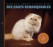 Vente livre :  Des chats remarquables  - Darlene Arden - Nick Mays - Andrew Perris