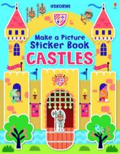 Vente livre :  Make a picture ; sticker book ; castles  - Felicity Brooks