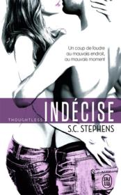 Thoughtless t.1 ; indecise  - S. C. Stephens