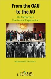Vente livre :  From the oau to the au the odyssey of a continental organization  - Muhammad Gassama