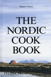 Vente livre :  The nordic cookbook  - Magnus Nilsson