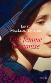 Une femme insoumise  - Janet Macleod Trotter