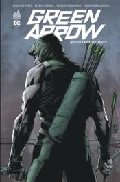 Green Arrow t.4 ; oiseaux de nuit  - Jeff Lemire - Andrea Sorrentino - Patrick Zircher