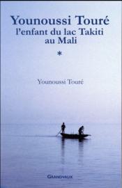 Younoussi Touré ; l'enfant du lac Takiti au Mali - Couverture - Format classique