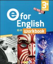 Vente livre :  E FOR ENGLISH ; anglais ; 3e ; workbook (édition 2017)  - Collectif