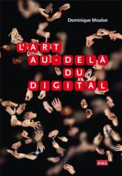 Vente  L'art au-delà du digital  - Dominique Moulon