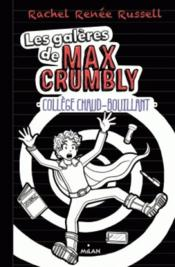 Vente  Les galères de Max Crumbly T.2 ; collège chaud-bouillant  - Rachel Renee Russell