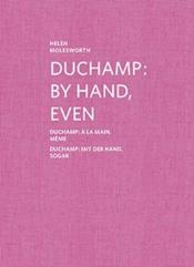 Vente  Duchamp ; by hand, even ; à la main, même ; mit der hand, sogar  - Helen Molesworth - Helen Anne Molesworth