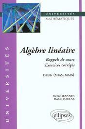 Algebre Lineaire Rappels De Cours Exercices Corriges Deug (Mias Mass) - Intérieur - Format classique